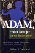 ADAM, WAAR BEN JE? - OUWENEEL, WILLEM J. - 9789058819741