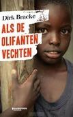 ALS DE OLIFANTEN VECHTEN - BRACKE, DIRK - 9789059088061