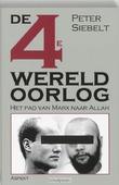 DE VIERDE WERELDOORLOG - SIEBELT, P. - 9789059114906