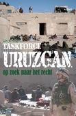 TASKFORCE URUZGAN, OP ZOEK NAAR HET RECH - SCHOLTENS, G. - 9789059116214