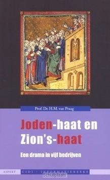 JODEN-HAAT EN ZION'S-HAAT - PRAAG, H.M. VAN - 9789059117952