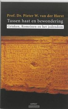 TUSSEN HAAT EN BEWONDERING - HORST, P.W. VAN DER - 9789059118089