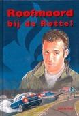 ROOFMOORD BIJ DE ROTTE - RAAF - 9789059521124