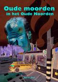 OUDE MOORDEN IN HET OUDE NOORDEN - RAAF, BEN DE - 9789059522619