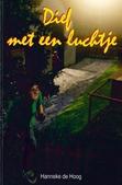 DIEF MET EEN LUCHTJE - HOOG, HANNEKE DE - 9789059523661