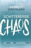 SCHITTERENDE CHAOS - STRICKLAND, DANIELLE - 9789059694354