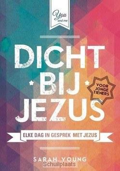 DICHT BIJ JEZUS VOOR JONGE TIENERS - YOUNG, SARAH - 9789059990371