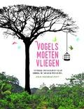 VOGELS MOETEN VLIEGEN - KEESMAAT-POTT, ANJA - 9789059991194