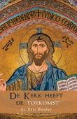 DE KERK HEEFT DE TOEKOMST - BOUTER, ERIC - 9789059991644