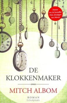 DE KLOKKENMAKER - ALBOM, MITCH - 9789059999046