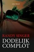 Dodelijk complot - Singer, Randy - 9789060676622