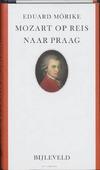 MOZART OP REIS NAAR PRAAG - MORIKE, E. - 9789061319917