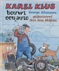 KAREL KLUS BOUWT EEN AUTO - JOHANSSON, GEORGE; AHLBOM, JENS - 9789062388516