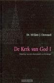 DE KERK VAN GOD 1 - OUWENEEL - 9789063535919