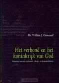 HET VERBOND EN HET KONINKRIJK VAN GOD - OUWENEEL, W.J. - 9789063536183