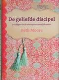 DE GELIEFDE DISCIPEL - MOORE, BETH - 9789063536626