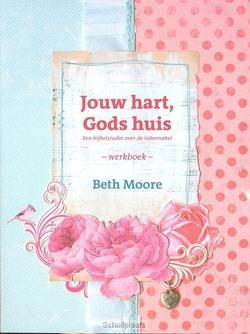 JOUW HART GODS HUIS WERKBOEK - MOORE, BETH - 9789063536640