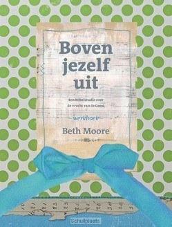 BOVEN JEZELF UIT - MOORE, BETH - 9789063536909