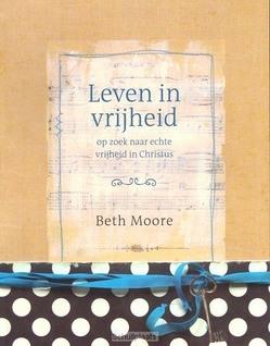 LEVEN IN VRIJHEID - MOORE, BETH - 9789063537043