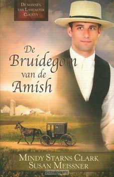 BRUIDEGOM VAN DE AMISH - STARNS, CLARK, MINDY - 9789064512049