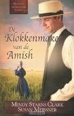 KLOKKENMAKER VAN DE AMISH - STARNS C, MINDY - 9789064512292