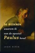 30 REDENEN WAAROM IK VAN DE APOSTEL PAUL - PIPER, JOHN - 9789064512964