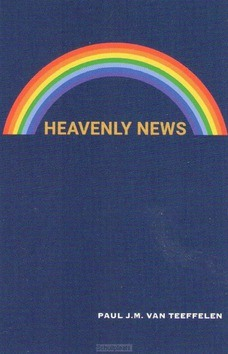 HEAVENLY NEWS - TEEFFELEN, PAUL J.M. VAN - 9789064513121