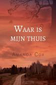 WAAR IS MIJN THUIS - COX, AMANDA - 9789064513374