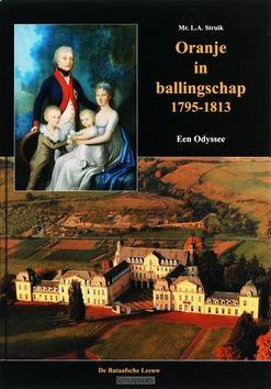 ORANJE IN BALLINGSCHAP 1795-1813 - STRUIK, L.A. - 9789067076067