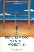 BEKLIMMING VAN DE WOESTIJN - PARKE - 9789070656980