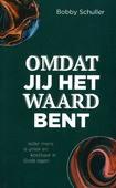 OMDAT JIJ HET WAARD BENT - SCHULLER, R.V. - 9789071332098