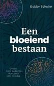 BLOEIEND BESTAAN - SCHULLER, BOBBY - 9789071332104
