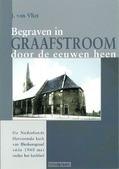 BEGRAVEN IN GRAAFSTROOM DOOR DE EEUWEN - VLIET - 9789072134080