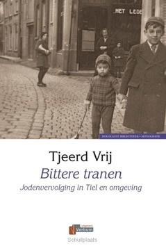 BITTERE TRANEN - VRIJ, TJEERD - 9789074274418