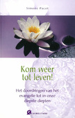 KOM WEER TOT LEVEN - PACOT, SIMONE - 9789076671536