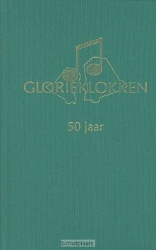 GLORIEKLOKKEN 50 JAAR - ALT, M.A. - 9789076959405