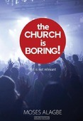 THE CHURCH IS BORING! - ALAGBE, MOSES - 9789077607763