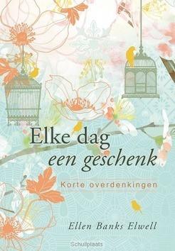 ELKE DAG EEN GESCHENK - BANKS-ELWELL, ELLEN - 9789077669914