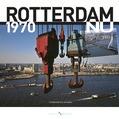 ROTTERDAM 1970 - NU - 9789078388128