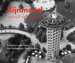 RIJNMOND VANUIT DE WOLKEN - LANGE, PETER DE; GROOTENHUIJS, HANS - 9789078388227