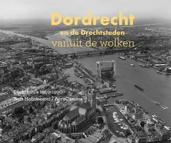 DORDRECHT EN DE DRECHTSTEDEN VANUIT DE W - DEKKER, NIELS - 9789078388241