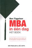 MBA IN EEN DAG HET BOEK - TIGGELAAR, BEN; AARTS, JOEL - 9789079445875