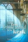 FRISSE WIND IN DE KERK - VISSER, THEO - 9789079465316