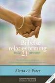 BIJBELSE RELATIEVORMING IN DE 21E EEUW - PATER, ALETTA DE - 9789079465484