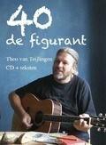 40 DE FIGURANT - TEIJLINGEN, THEO VAN - 9789080604032