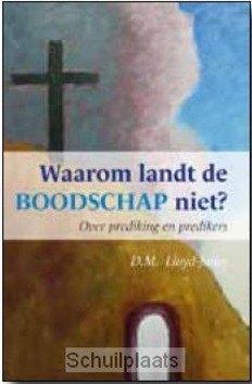 WAAROM LANDT DE BOODSCHAP NIET? - LLOYD-JONES, D.M. - 9789081218399