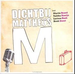 DICHTBIJ MATTHEUS - DIV. NED. ARTIESTEN - 9789081680011
