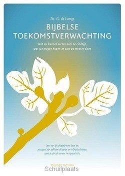 BIJBELSE TOEKOMSTVERWACHTING - LANGE, G. DE - 9789081891479