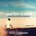 HIER BEN IK HEER - HAKKERT, REMCO - 9789081976015