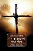 HEILIG LEVEN VOOR GOD - BONAR, HORATIUS - 9789081979405